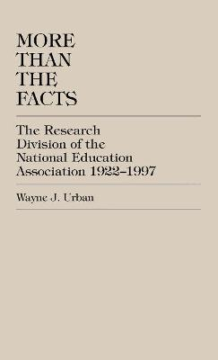 More Than The Facts: The Research Division of the National Education Association, 1922-1997