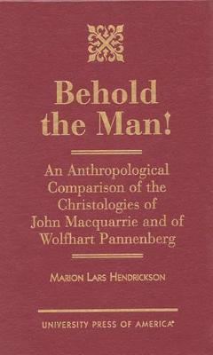 Behold the Man!: An Anthropological Comparison of the Christologies of John Macquarrie and Wolfhart Pannenberg