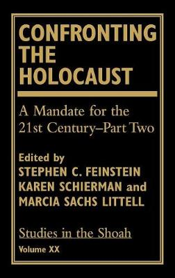 Confronting the Holocaust: A Mandate for the 21st Century- Part Two