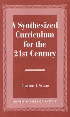 A Synthesized Curriculum for the 21st Century