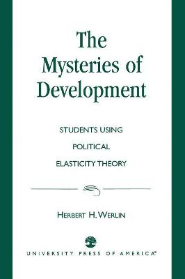 The Mysteries of Development: Studies Using Political Elasticity Theory