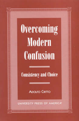 Overcoming Modern Confusion: Consistency and Choice