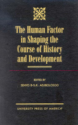 The Human Factor in Shaping the Course of History and Development