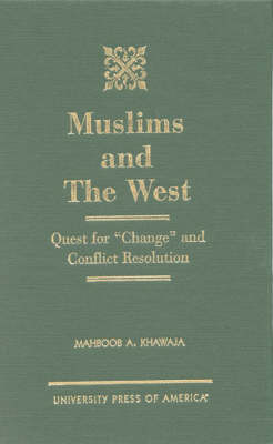 """Muslims and the West: Quest for """"Change"""" and Conflict Resolution"""