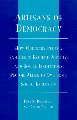 Artisans of Democracy: How Ordinary People, Families in Extreme Poverty, and Social Institutions Become Allies to Overcome Social Exclusion