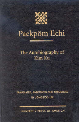 Paekpom Ilchi: The Autobiography of Kim Ku
