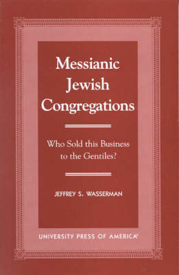 Messianic Jewish Congregations: Who Sold This Business to the Gentiles?