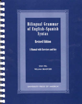 Bilingual Grammar of English-Spanish Syntax: A Manual with Exercises and Key