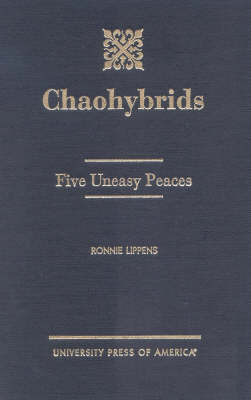 Chaohybrids: Five Uneasy Peaces