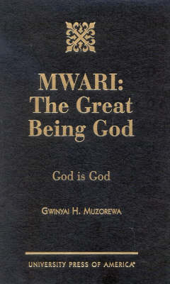 MWARI, The Great Being God: God is God