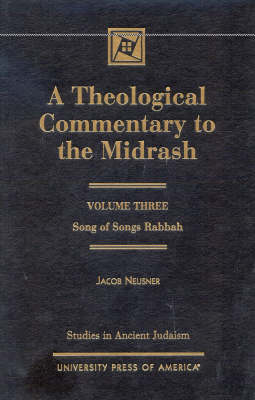 A Theological Commentary to the Midrash: Song of Songs Rabbah: v. III: Song of Songs Rabbah