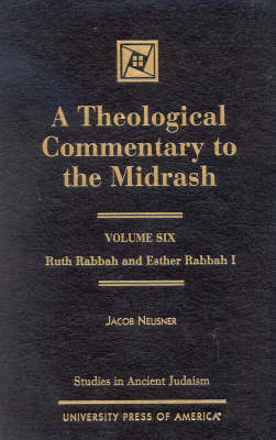 A Theological Commentary to the Midrash: Ruth Rabbah and Esther Rabbah I