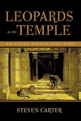 Leopards in the Temple: Selected Essays 1990-2000