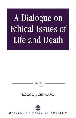 A Dialogue on Ethical Issues of Life and Death