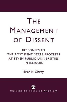The Management of Dissent: Responses to the Post Kent State Protests at Seven Public Universities in Illinois