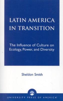 Latin America in Transition: The Influence of Culture on Ecology, Power, and Diversity