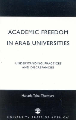 Academic Freedom in Arab Universities: Understanding, Practices and Discrepancies