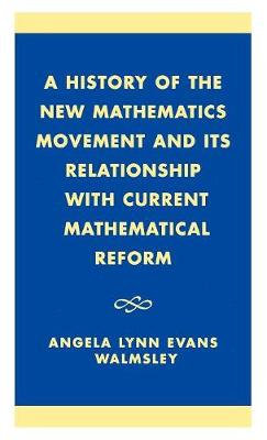 A History of the New Mathematics Movement and Its Relationship with Current Mathematical Reform