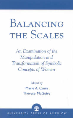 Balancing the Scales: An Examination of the Manipulation and Transformation of Symbolic Concepts of Women