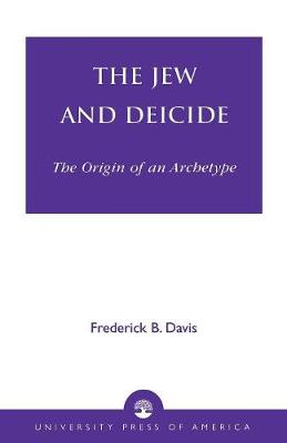 The Jew and Deicide: The Origin of an Archetype