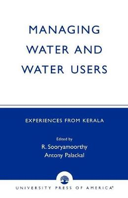 Managing Water and Water Users: Experiences from Kerala