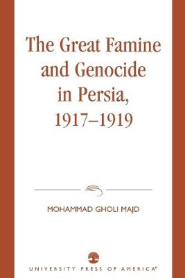 The Great Famine and Genocide in Persia, 1917-1919