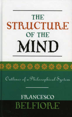 The Structure of the Mind: Outlines of a Philosophical System