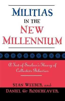 Militias in the New Millennium: A Test of Smelser's Theory of Collective Behavior