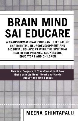 Brain Mind SAI Educare: A Transformational Program Integrating Experiential Neurodevelopment and Biosocial Behaviors with the Spiritual Health for Parents, Counselors, Educators, and Children