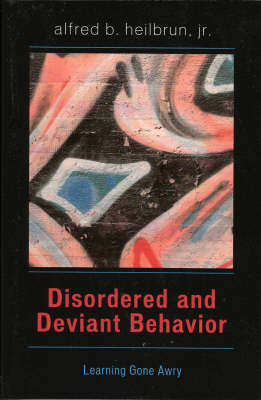 Disordered and Deviant Behavior: Learning Gone Awry