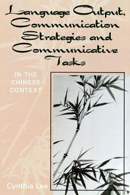 Language Output, Communication Strategies, and Communicative Tasks: In the Chinese Context