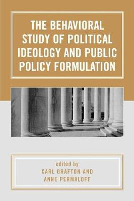 The Behavioral Study of Political Ideology and Public Policy Formulation