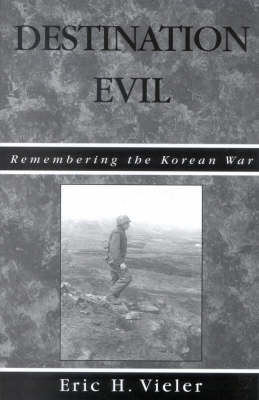 Destination Evil: Remembering the Korean War