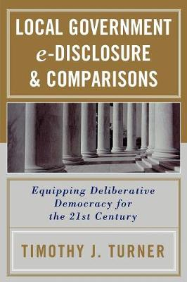 Local Government E-Disclosure and Comparisons: Equipping Deliberative Democracy for the 21st Century