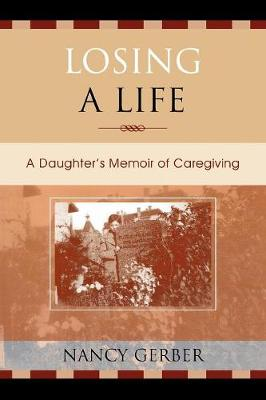 Losing a Life: A Daughter's Memoir of Caregiving