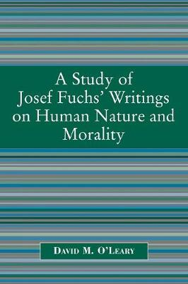 A Study of Joseph Fuch's Writings on Human Nature and Morality