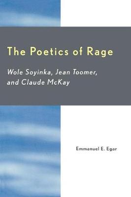 The Poetics of Rage: Wole Soyinka, Jean Toomer, and Claude McKay