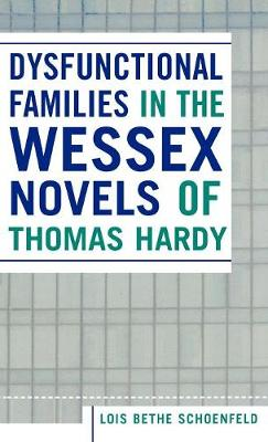 Dysfunctional Families in the Wessex Novels of Thomas Hardy
