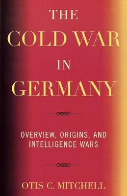 The Cold War in Germany: Overview, Origins, and Intelligence Wars