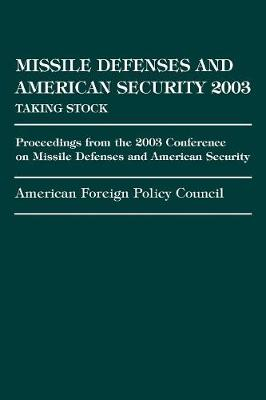 Missile Defense and American Security 2003: Proceedings from the 2003 Conference on Missile Defenses and American Security