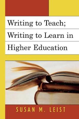 Writing to Teach: Writing to Learn in Higher Education