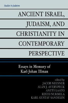 Ancient Israel, Judaism, and Christianity in Contemporary Perspective: Essays in Memory of Karl-Johan Illman