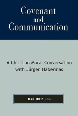 Covenant and Communication: A Christian Moral Conversation with Jurgen Habermas