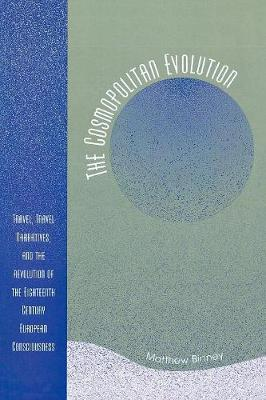 The Cosmopolitan Evolution: Travel, Travel Narratives, and the Revolution of the Eighteenth-Century European Consciousness