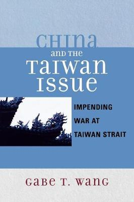 China and the Taiwan Issue: Incoming War at Taiwan Strait