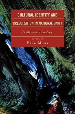 Cultural Identity and Creolization in National Unity: The Multiethnic Caribbean