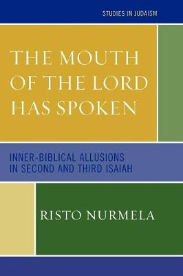 The Mouth of the Lord has Spoken: Inner-Biblical Allusions in the Second and Third Isaiah