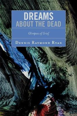 Dreams About the Dead: Glimpses of Grief