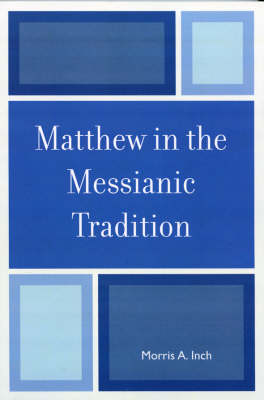 Matthew in the Messianic Tradition