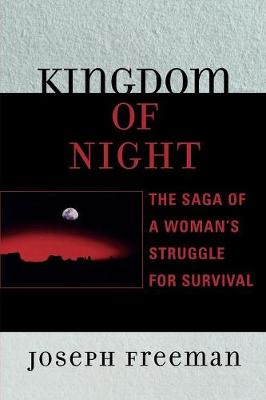Kingdom of Night: The Saga of a Woman's Struggle for Survival